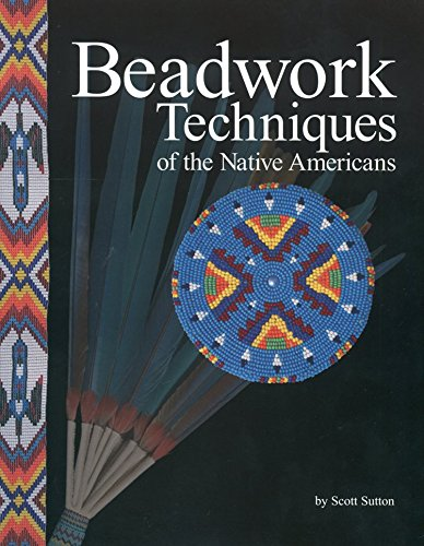 Beadwork Techniques of the Native Americans -