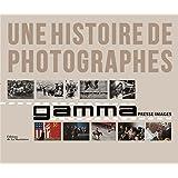 Une histoire de photographes : Gamma, le livre du cinquantième anniversaire