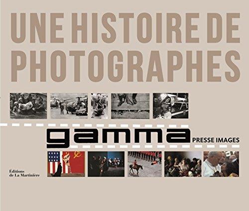 Une histoire de photographes : Gamma, le livre du cinquantième anniversaire par Collectif