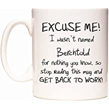 EXCUSE ME! I wasn't named Berchtold for nothing you know.. Tasse de WeDoMugs