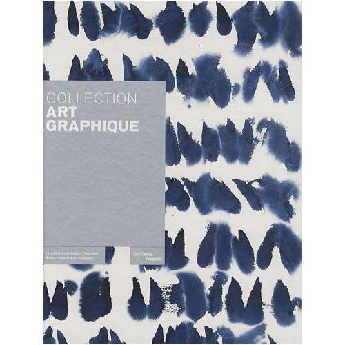 Collection Art graphique : La collection du centre Pompidou, Musée national d'art moderne-Centre de création industrielle