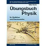 Übungsbuch Physik für Mediziner und Pharmazeuten