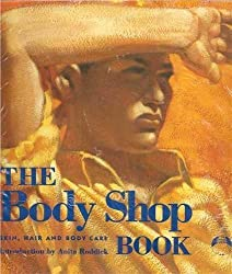 The Body Shop Book: The Skin, Hair and Body Care