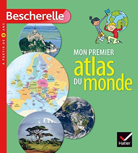 Mon premier atlas Bescherelle du monde par Françoise Bouron