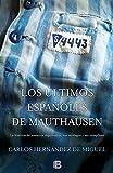 32. Los últimos españoles de Mauthausen - Carlos Hernández de Miguel :arrow: 2015