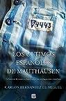 Los últimos españoles de Mauthausen par Hernández de Miguel
