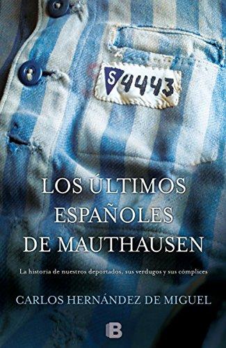 Los últimos españoles de Mauthausen (No ficción) por Carlos Hernández de Miguel