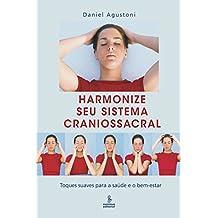 Harmonize Seu Sistema Craniossacral - Toques Suaves para a Saúde e o Bem-Estar (Portuguese Edition)