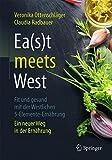 Ea(s)t meets West - Fit und gesund mit der Westlichen 5-Elemente-Ernährung (Amazon.de)