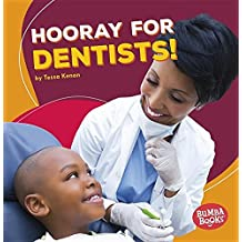 Hooray for Dentists! (Bumba Books Hooray for Community Helpers!)