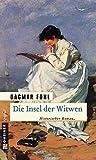Die Insel der Witwen: Historischer Roman (Historische Romane im GMEINER-Verlag)