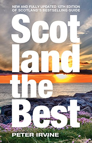 Scotland The Best: New and fully updated 12th edition of Scotland's bestselling guide por Peter Irvine