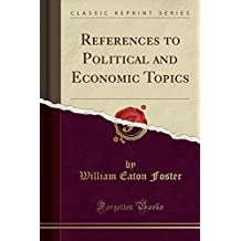 References to Political and Economic Topics (Classic Reprint)