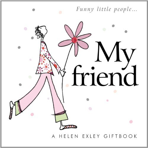 Funny little peopleMy friend (Helen Exley Giftbooks) by Stuart & Linda Macfarlane (2007-11-13)