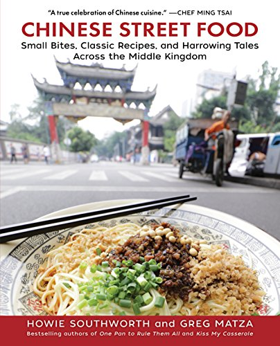 Chinese Street Food: Small Bites, Classic Recipes, and Harrowing Tales Across the Middle Kingdom (English Edition)