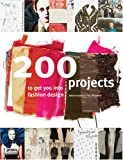 ISBN: 1408108259 - 200 Projects to Get You into Fashion Design