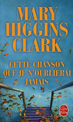 Cette chanson que je n'oublierai jamais / Higgins Clark, Mary / Réf: 35947 par Mary Higgins Clark