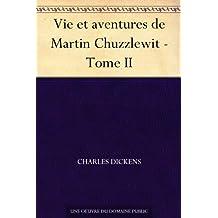 Vie et aventures de Martin Chuzzlewit - Tome II (French Edition)