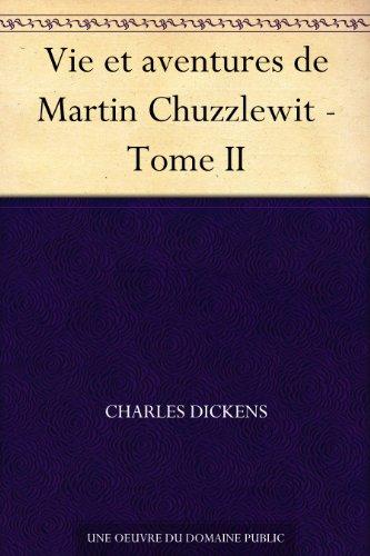 Couverture du livre Vie et aventures de Martin Chuzzlewit - Tome II