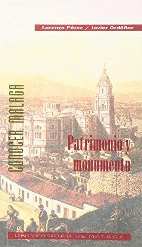 Patrimonio y Monumento (Conocer Málaga) por Javier Ordoñez Vergara