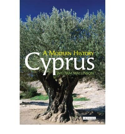 [( Cyprus: A Modern History )] [by: William Mallinson] [Dec-2008]