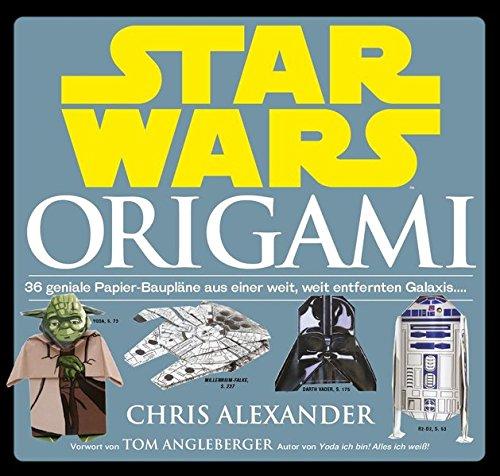 Star Wars: Origami (NEUAUFLAGE): 36 geniale Papier-Baupläne aus einer weit, weit entfernten Galaxis