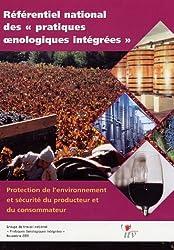 Référentiel national des pratiques oenologiques intégrées : Protection de l'environnement et sécurité du producteur et du consommateur