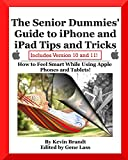 Best Smartphones For Seniors - The Senior Dummies' Guide to iPhone and iPad Review