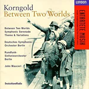 Korngold:Between 2 Worlds