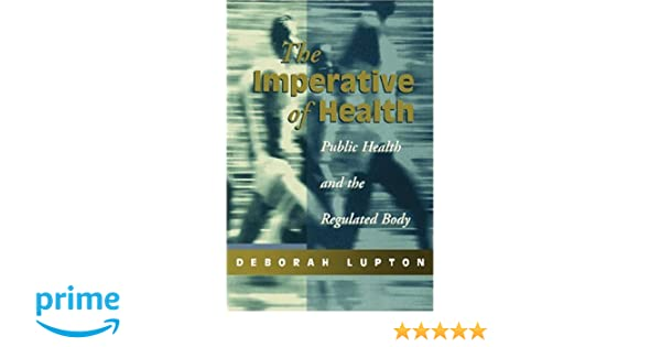 The imperative of health : public health and the regulated body