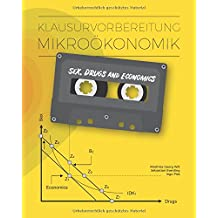 Klausurvorbereitung Mikroökonomik: Sex, Drugs and Economics