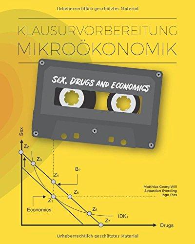 Klausurvorbereitung Mikroökonomik: Sex, Drugs and Economics
