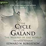 The Wound of the World: The Cycle of Galand, Book 3