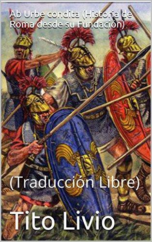 Ab Urbe condita (Historia de Roma desde su Fundación): (Traducción Libre)