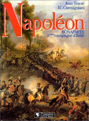 Napoléon Bonaparte : Deuxième campagne d'Italie par Jean Tranié
