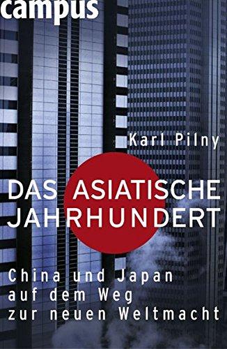 Das asiatische Jahrhundert: China und Japan auf dem Weg zur neuen Weltmacht