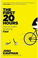 The First 20 Hours( How to Learn Anything... Fast)[1ST 20 HOURS][Paperback] Paperback