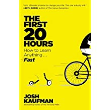 The First 20 Hours( How to Learn Anything... Fast)[1ST 20 HOURS][Paperback]