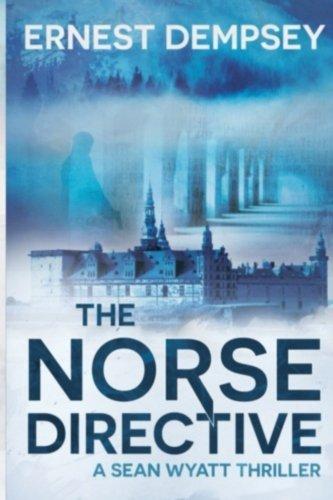 The Norse Directive (Sean Wyatt Thrillers) (Volume 5) by Ernest Dempsey (2015-03-16)