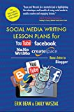 Social Media Writing Lesson Plans for YouTube, Facebook, NaNoWriMo, CreateSpace: Bonus Intro to Blogger (English Edition)