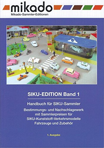 Mikado SIKU-Edition Band 1. Handbuch für SIKU-Sammler