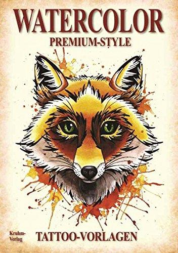 Watercolor - Premium Style: Tattoo Vorlagen Buch