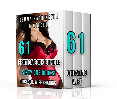 Erotica Book Bundle - Sixty One Books!: Cuckold, Wife Sharing, Cheating Wife And More!