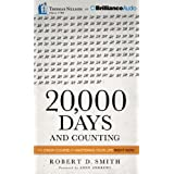20,000 Days and Counting: The Crash Course for Mastering Your Life Right Now by Robert D. Smith (2013-12-31)