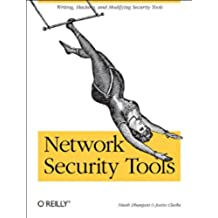 Network Security Tools: Writing, Hacking, and Modifying Security Tools