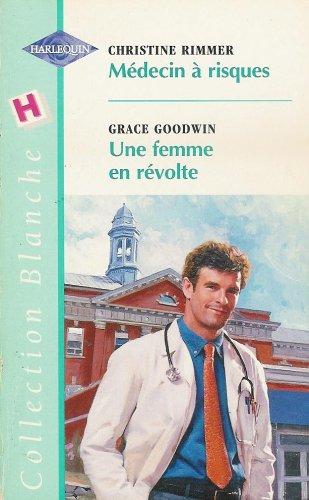 Médecin à risque suivi de Une femme en révolte : Collection : Harlequin collection blanche n° 503