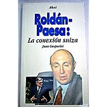 Roldán-Paesa: la conexión suiza. (La tronera)