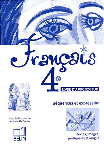 Français 4e séquences et expression : Livre du professeur