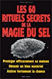 Image de Les 60 rituels secrets de la magie du sel
