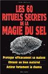 Les 60 rituels secrets de la magie du...